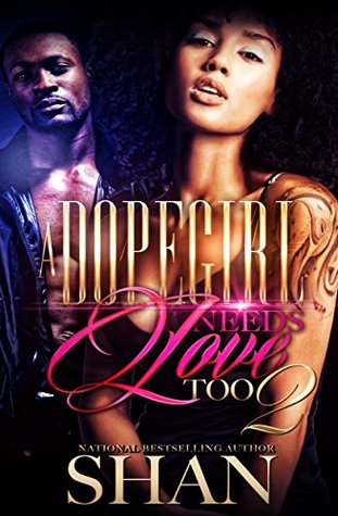 A Dopegirl Needs Love Too 2 by Shan
