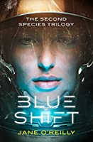 Blue Shift (The Second Species Trilogy, #1)