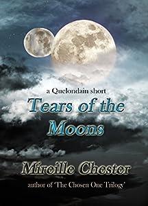 Tears of the Moons: a Quelondain Short