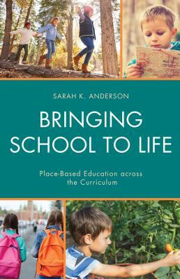 Bringing School to Life by Sarah K. Anderson