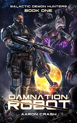 Damnation Robot (Galactic Demon Hunters #1) - Aaron Crash