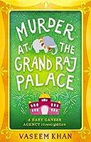 Murder at the Grand Raj Palace (Baby Ganesh Agency Investigation #4)