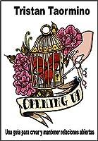 Opening Up: Una guia para crear y mantener relaciones abiertas