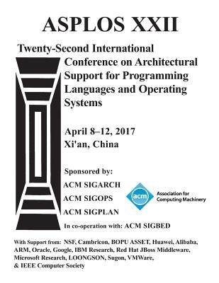 ASPLOS 17 Architectural Support for Programming Languages