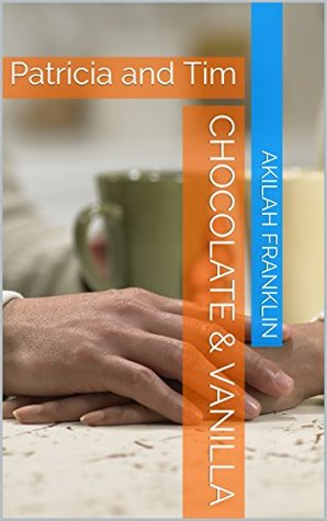 Chocolate & Vanilla: Patricia and Tim (Indecent Encounters Book 1)