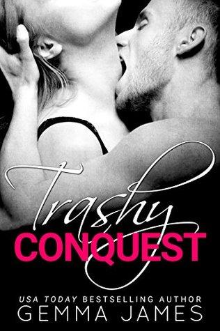 Trashy Conquest by Gemma James