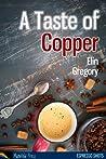 A Taste Of Copper