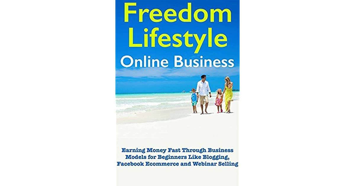 Freedom Lifestyle Online Business (Beginners Guide to