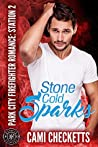 Stone Cold Sparks by Cami Checketts