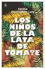 Los niños de la lata de tomate by Cecilia Domínguez Luis
