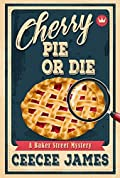 Cherry Pie or Die (Baker Street Mysteries #1)