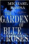 The Garden of Blue Roses