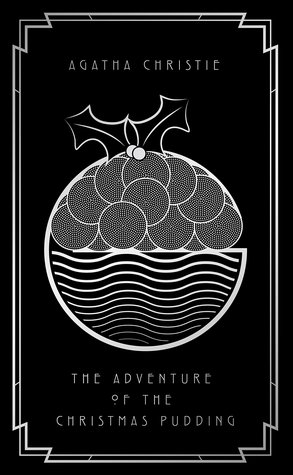 The Adventure of the Christmas Pudding (Hercule Poirot, #33)
