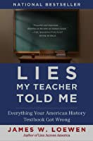 lies my teacher told me everything your american history textbook  lies my teacher told me everything your american history textbook got wrong