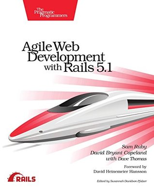 Agile Web Development with Rails 5.1 by Sam Ruby