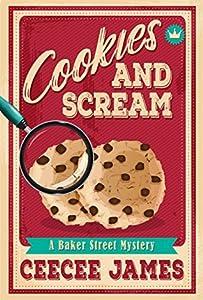 Cookies and Scream (Baker Street Mysteries #2)