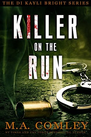 Killer on the Run by M.A. Comley