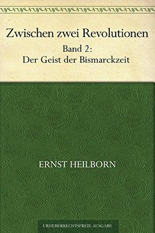 Zwischen zwei Revolutionen. Band 2 Ernst Heilborn