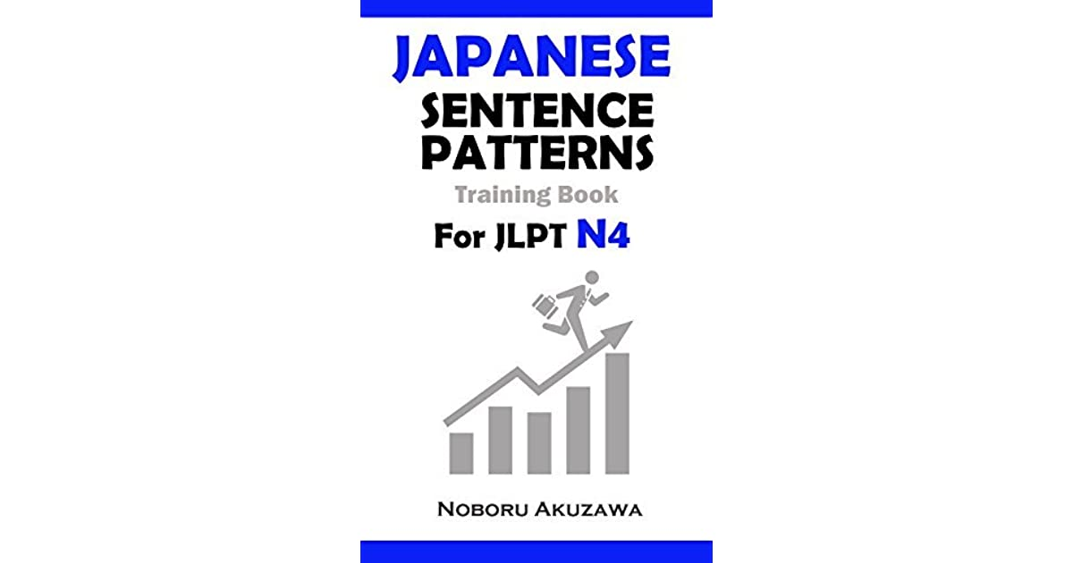 Japanese Sentence Patterns for JLPT N4 : Training Book by
