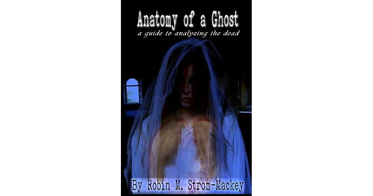 Anatomy of a Ghost by Robin M Strom-Mackey