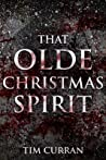 That Olde Christmas Spirit by Tim Curran