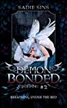 Breathing Under the Bed (Demon Bonded #2)