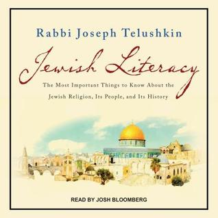 Jewish Literacy: The Most Important Things to Know about the Jewish