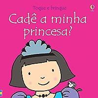 Cadê a minha princesa?
