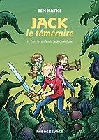 Dans les griffes du jardin maléfique (Jack le téméraire, #1)