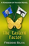 The Eastern Factor (Kingdom of Haven, #3)
