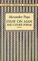 essay on man and other poems by alexander pope essay on man and other poems