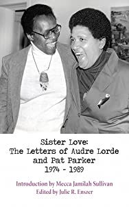 Sister Love: The Letters of Audre Lorde and Pat Parker 1974-1989