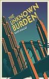 The Unknown Burden