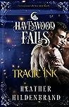 Tragic Ink (Havenwood Falls #9)