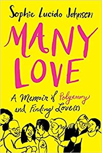 Many Love: A Memoir of Polyamory and Finding Love