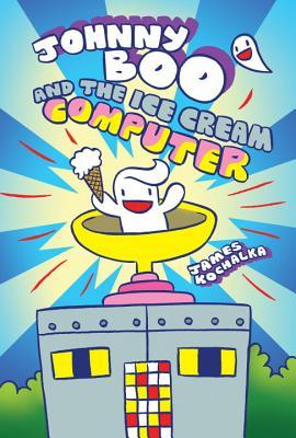Johnny Boo Book 8: Johnny Boo and the Ice Cream Computer
