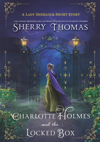 Charlotte Holmes and the Locked Box (Lady Sherlock, #1.5)
