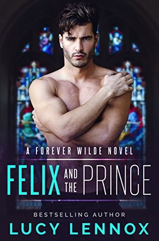 Felix and the Prince (Forever Wilde, #2)
