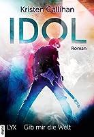 Idol - Gib mir die Welt (VIP, #1)