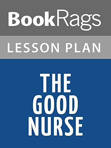 Lesson Plans The Good Nurse  by  BookRags