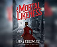 A Mortal Likeness (Victorian Mystery #2)