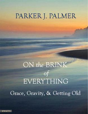 On the Brink of Everything by Parker J