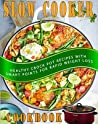 Weight Watchers Slow Cooker Cookbook: Healthy Crock Pot Recipes With Smart Points For Rapid Weight Loss (Weight Watchers Cookbook, Crockpot Recipes Cookbook)