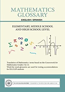 Mathematics Glossary - English/Spanish - Elementary, Middle School and High School Level