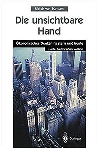 Die unsichtbare Hand: Okonomisches Denken gestern und heute