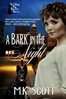 A Bark in the Night (The Talking Dog Detective Agency, #1)