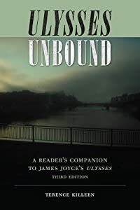Ulysses Unbound: A Reader's Companion to James Joyce's Ulysses