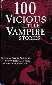 100 Vicious Little Vampire Stories by Robert E. Weinberg