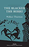 The Blacker the Berry: A Novel of Negro Life (Library of America E-Book Classics)