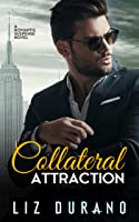 A Collateral Attraction (Fire and Ice #1)